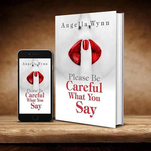 """Please Be Careful What You Say"" Book"