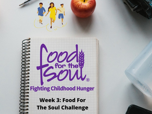Week 3: Food For The Soul