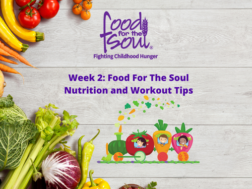 Week 2: Food For The Soul Challenge Nutrition and Workout Tips