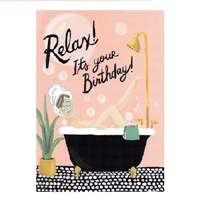 RELAX!IT' YOUR BIRTHDAY