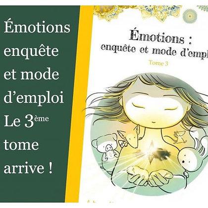 Tome 3. Emotions: enquête et mode d'emploi
