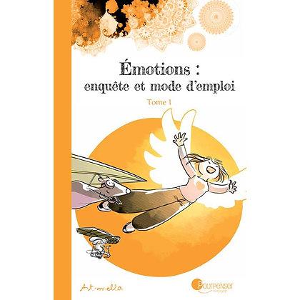 Tome 1. Emotions: enquête et mode d'emploi