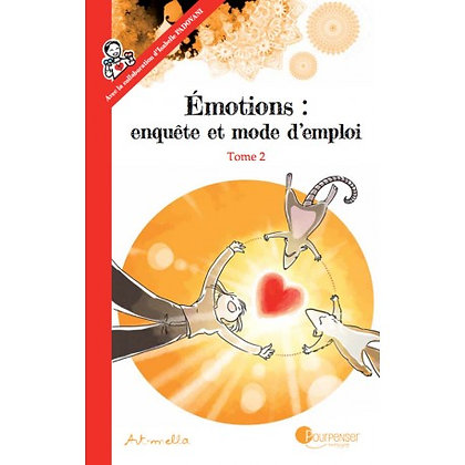 Tome 2. Emotions: enquête et mode d'emploi