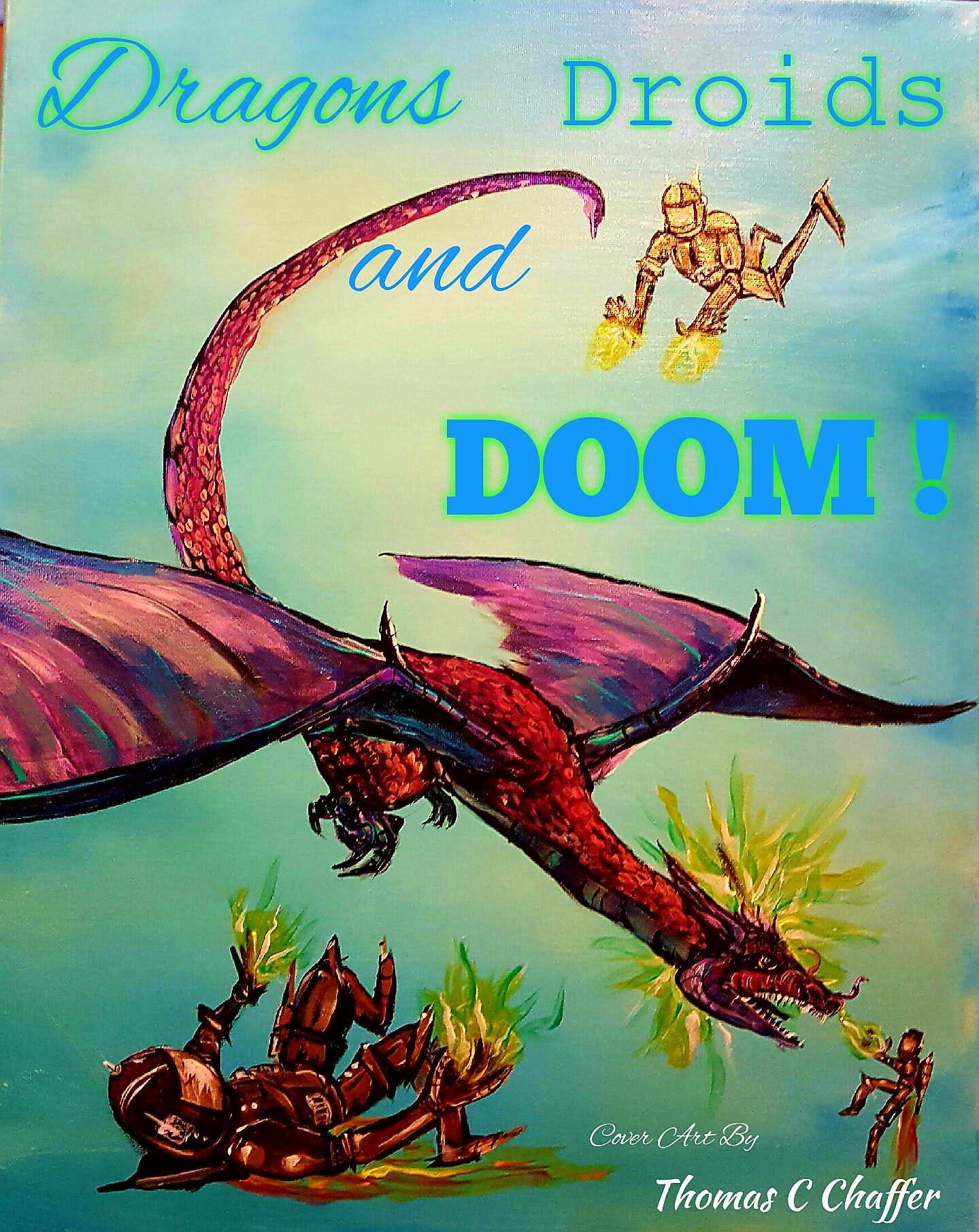 Dragons, Driods, And Doom