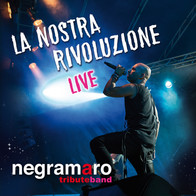 Negramaro Tribute Band / La nostra rivoluzione