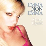 Emma Non Emma / Quasi Uguali