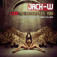 Jack-W / Love to entertain you