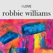 I Love Robbie Williams