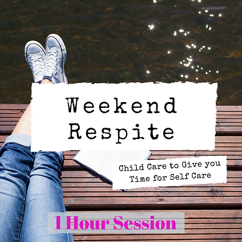 Weekend Respite - One Hour Session