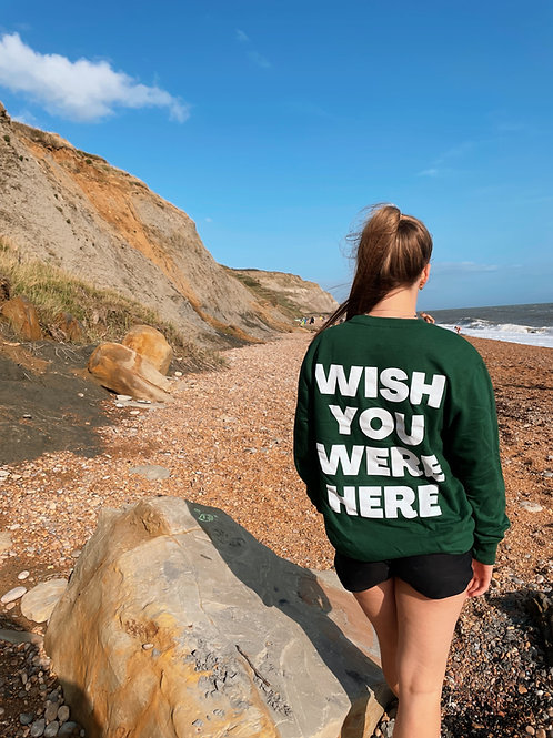 Bottle Green Wish You Were Here Sweatshirt