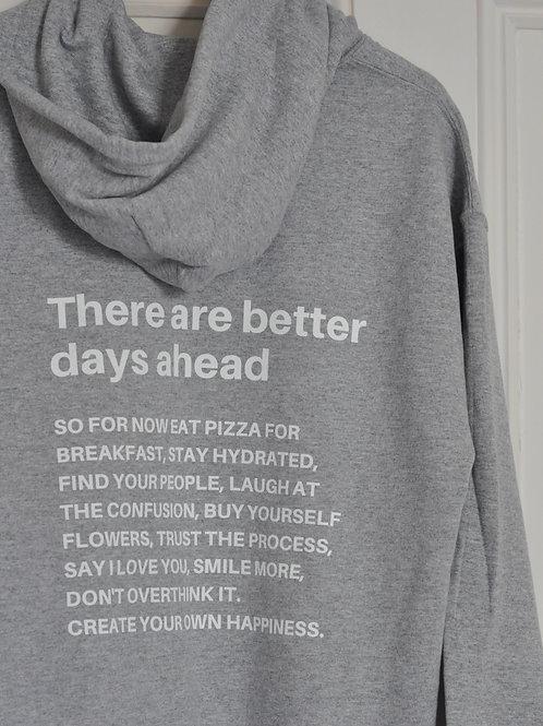 Grey Better Days Hoodie