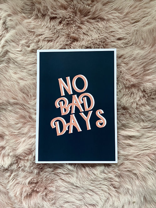 No Bad Days | A4 Print