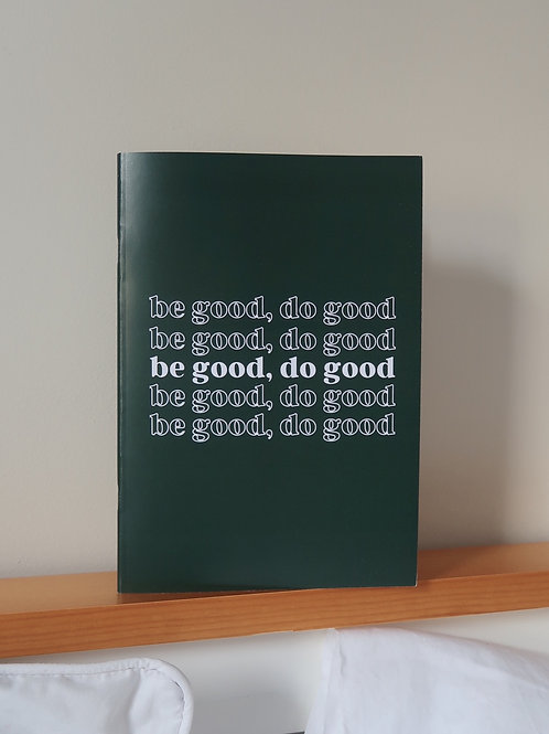 Be good, Do good | NOTEBOOK (A5)