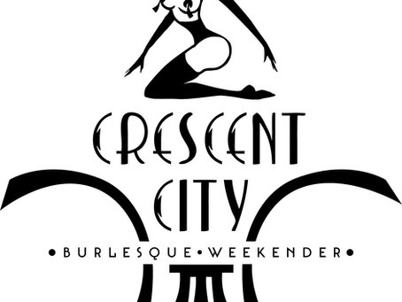 Crescent City Burlesque Festival @ New Orleans!