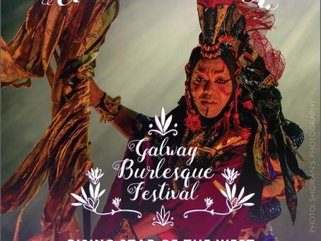 GALWAY BURLESQUE FESTIVAL!