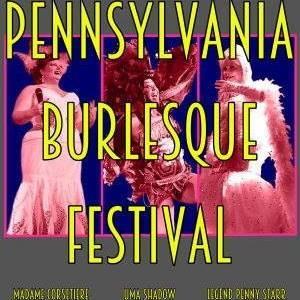 PA Burlesque Festival!!!!