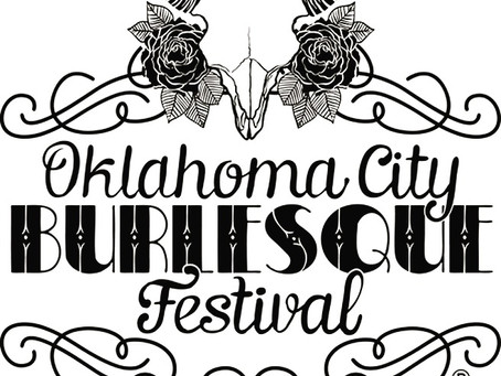 Oklahoma City Burlesque Festival!!