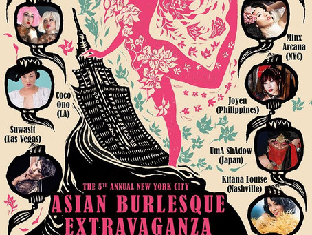 Line UP : NYC Asian Burlesque Extravaganza!
