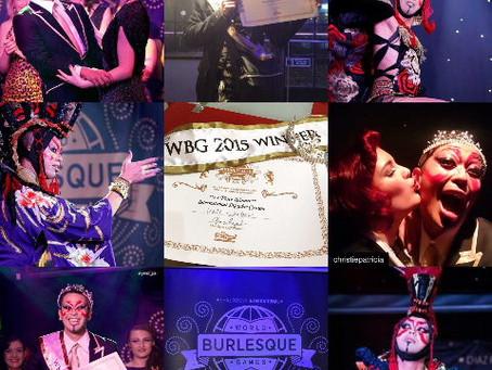 I Got as a 1st Place Winner International Newcomer of World Burlesque Games 2015!!!