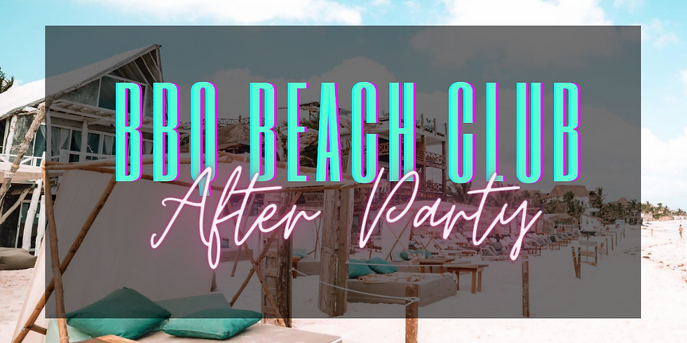 BBQ Beach Club Day AfterParty 5/9
