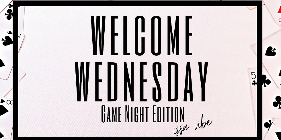 Welcome Wednesday Game Night Edition