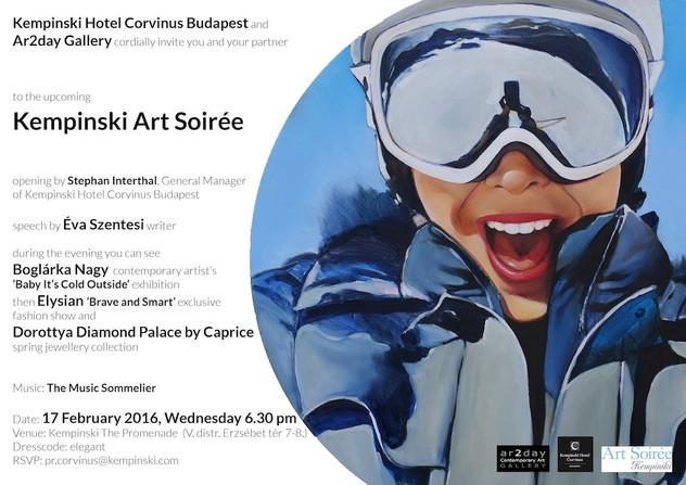 FEBRUARY 2016 / KEMPINSKI ART SOIRÉE, BOGLÁRKA NAGY: BABY IT'S COLD OUTSIDE