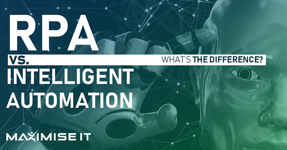 RPA vs. Intelligent Automation - What's the difference?