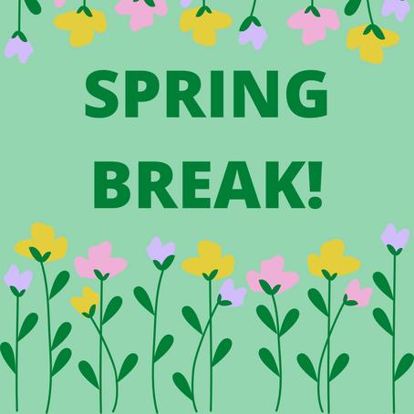 Spring Break: April 12-19, 2021