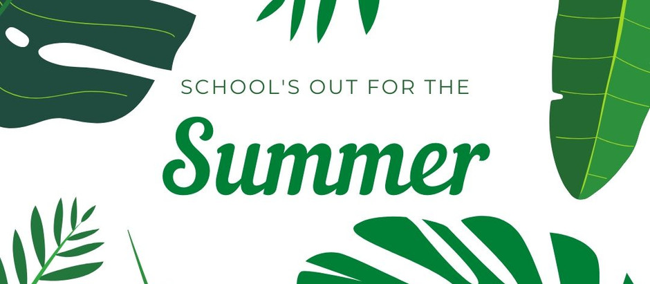 School's Out for Summer!!!