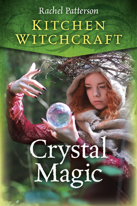 Kitchen Witchcraft: Crystal Magic (Signed)