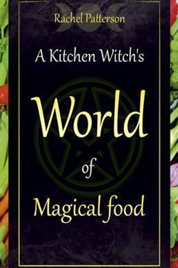 A Kitchen Witch's World of Magical Food (signed)