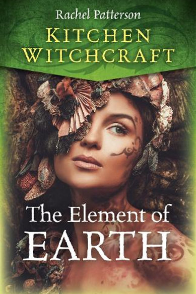 The Element of Earth: Kitchen Witchcraft series (signed)