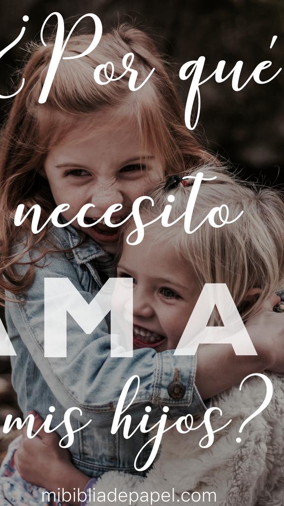 ¿Por qué necesito amar mis hijos?