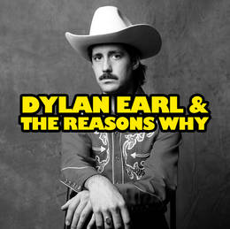 Dylan Earl and the Reasons Why
