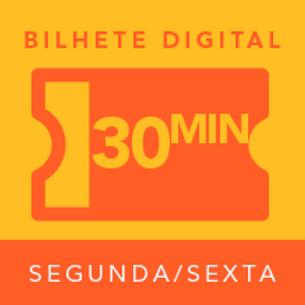 Bilhete Digital - 30 Minutos (seg/sex))