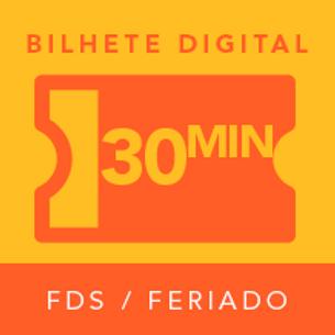Bilhete Digital - 30 Minutos (fds e feriados)