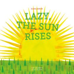 Lazy the sun rises