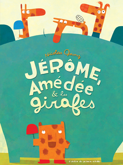 jerome, Amedee and the Giraffes
