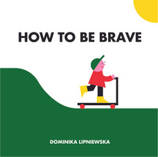 How to be brave-01.jpg