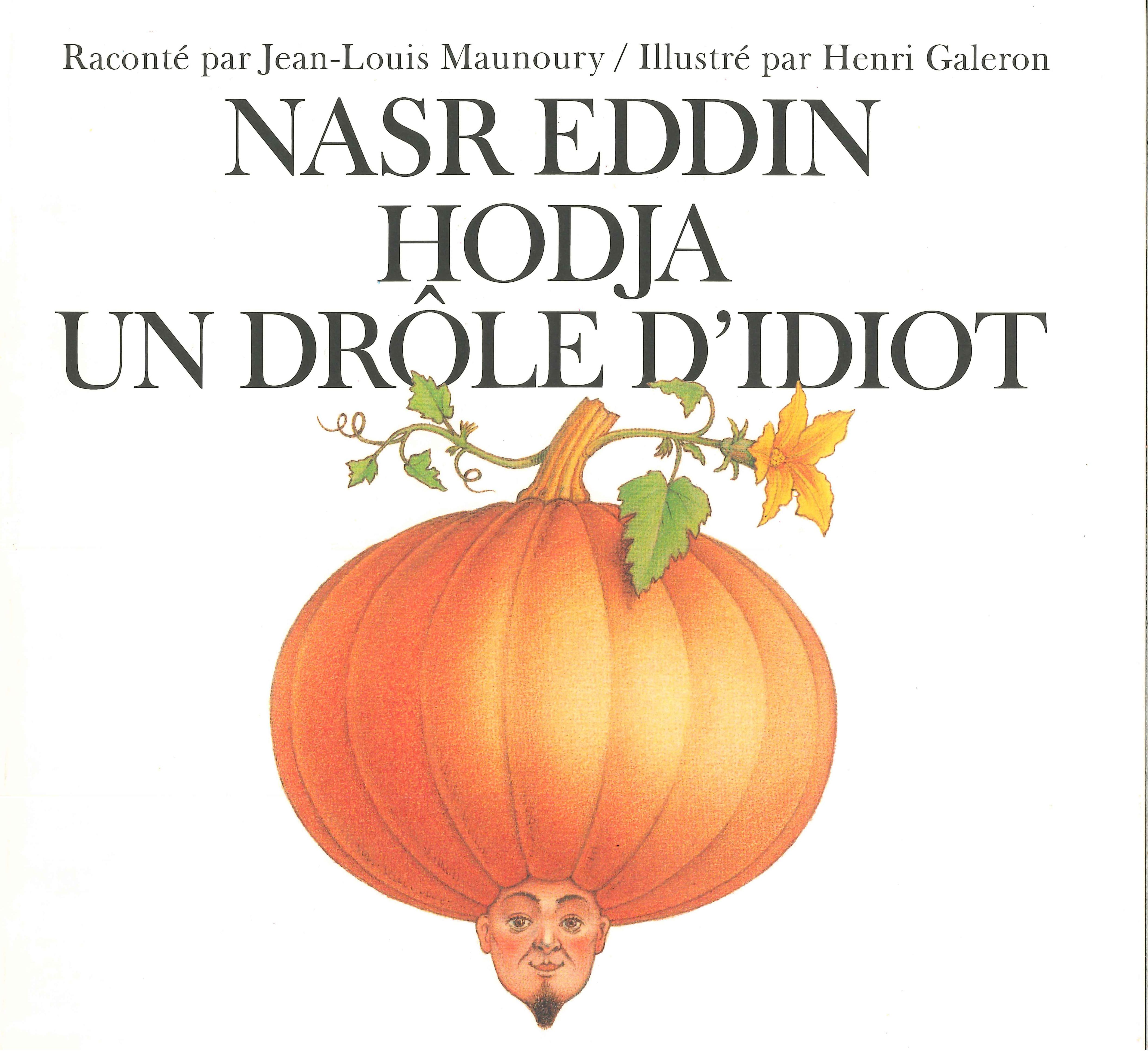 Nasr Eddin Hodja, a funny idiot