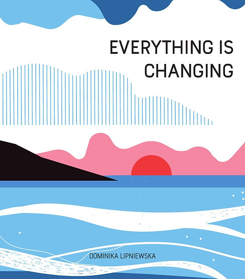 Dominika Lipnewska - Everything is changing - Bonerba.com