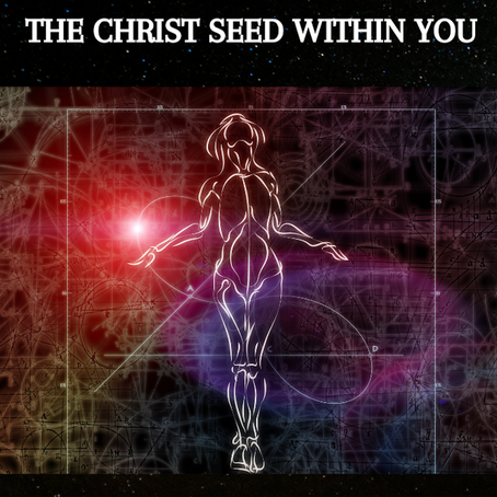 The Christ Seed Within You