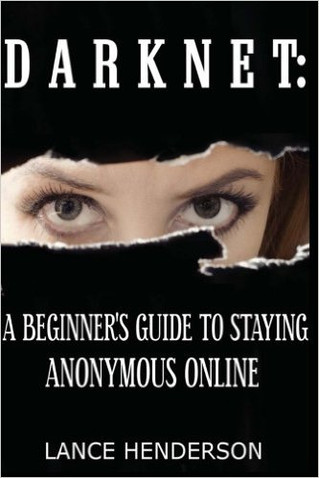 Book Review, Darknet: A Beginner's Guide to Staying Anonymous