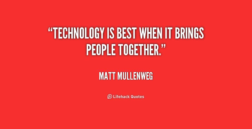 quote-Matt-Mullenweg-technology-is-best-when-it-brings-people-239831