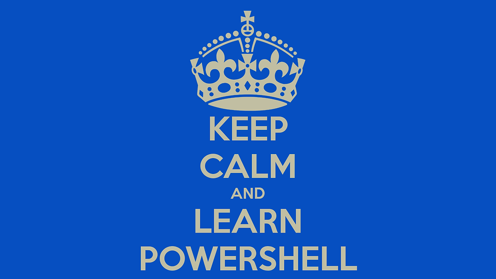 Keep Calm and Learn Powershell