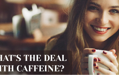 Caffeine: The Good, The Bad and The Ugly...