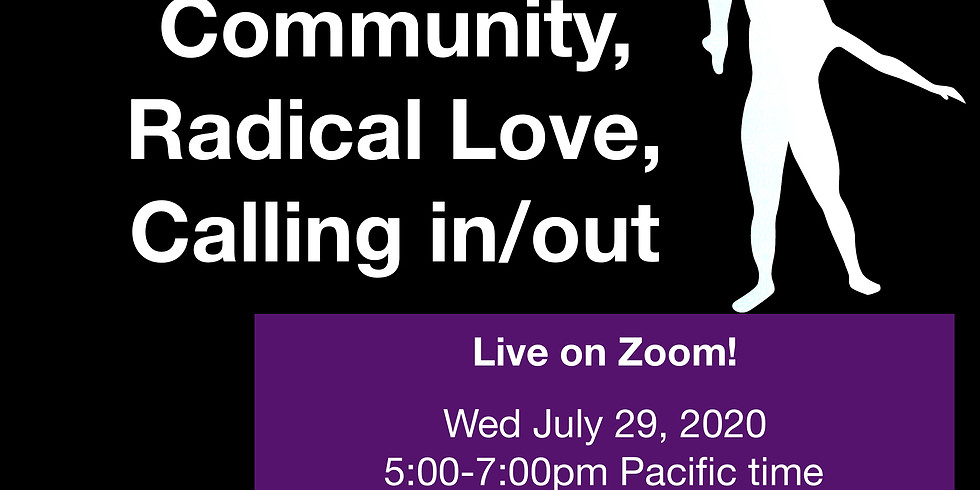 Deep Community, Radical Love, Calling in/out