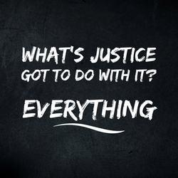What's justice got to do with it? Everything