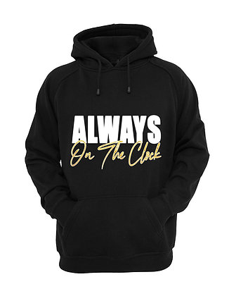 """Alway on the Clock"" Hoodie"