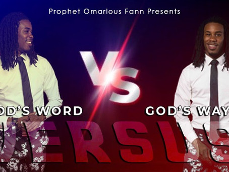 "VERSUS: part 2: ""God's Word vs. God's Ways"""